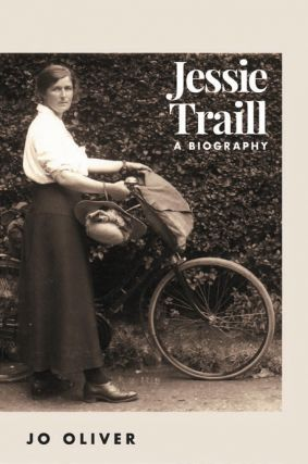 Jessie Traill: A Biography. Jo Oliver